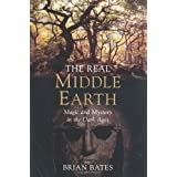 The Real Middle Earthby Brian Bates