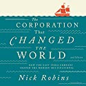 The Corporation That Changed the World: How the East India Company Shaped the Modern Multinational Audiobook by Nick Robins Narrated by Simon Barber