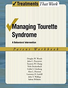 Managing Tourette Syndrome: A Behavioral Intervention Workbook, Parent Workbook (Treatments That Work)