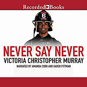 Never Say Never | [Victoria Christopher Murray]