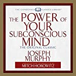The Power of Your Subconscious Mind: The Original Classic | Joseph Murphy