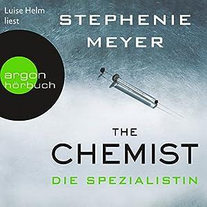 The Chemist - Die Spezialistin Hörbuch von Stephenie Meyer Gesprochen von: Luise Helm