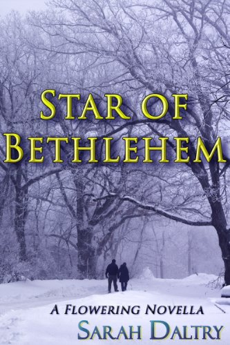 Sarah Daltry - Star of Bethlehem: A Flowering Novella