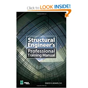 The Structural Engineer's Professional Training Manual by Dave K. Adams