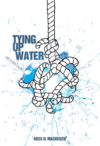 Image of Tying Up Water and Other Stories