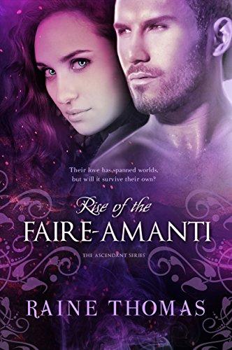 Rise of the Faire-Amanti (The Ascendant Series Book 3) (Raine Thomas compare prices)