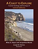 img - for Coast to Explore, A: Coastal Geology and Ecology of Central California book / textbook / text book
