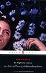 So bright and delicate : love letters and poems of John Keats to Fanny Brawne