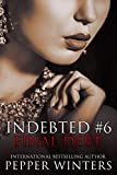 Final Debt (Indebted Series Book 6)