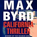 California Thriller Audiobook by Max Byrd Narrated by Stephen Bel Davies