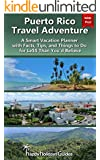 Puerto Rico Travel Adventure: A Smart Vacation Planner with Facts, Tips, and Things to Do for Le$$ than You'd Believe