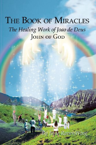 The Book of Miracles: The Healing Work of Joao de Deus