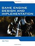 Game engine design and implementation /