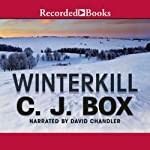 Winterkill: Joe Pickett, Book 3 (       UNABRIDGED) by C. J. Box Narrated by David Chandler