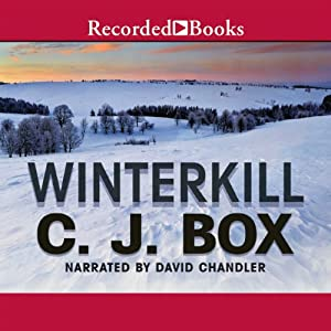 Winterkill: Joe Pickett, Book 3 | [C. J. Box]