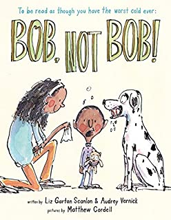 Book Cover: Bob, Not Bob!: *to be read as though you have the worst cold ever