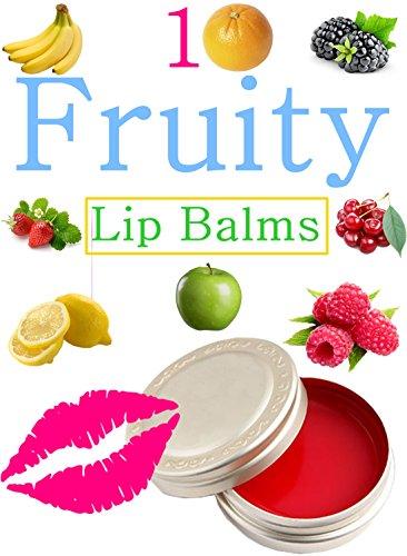 diy-easy-fruity-lip-balms-easy-homemade-fruit-and-berry-lip-balm-recipes-english-edition