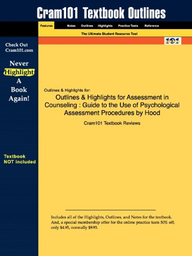Studyguide for Assessment in Counseling: Guide to the Use of Psychological Assessment Procedures by Hood, ISBN 978155620