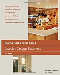 How to Start a Home-Based Interior Design Business, 5th (Home-Based Business Series) by Globe Pequot
