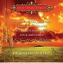 Optimisez votre potentiel pour améliorer la Santé et la Vitalité T4 - Livre audio 2 CD