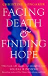 Facing Death And Finding Hope: A Guid...