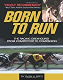 The Born to Run: Racing Greyhound, from Competitor to Companion by Reed, Ryan (2010) Paperback