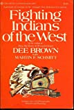 Fighting Indians of the West, (0345245385) by Martin Ferdinand. Schmitt