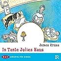 In Tante Julies Haus Hörspiel von James Krüss Gesprochen von: Gustl Bayrhammer, Lina Carstens