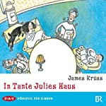 In Tante Julies Haus | James Krüss