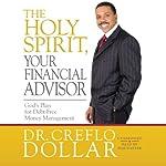 The Holy Spirit, Your Financial Advisor: God's Plan for Debt-Free Money Management | Creflo Dollar