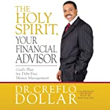 img - for The Holy Spirit, Your Financial Advisor: God's Plan for Debt-Free Money Management book / textbook / text book