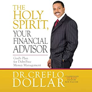 The Holy Spirit, Your Financial Advisor: God's Plan for Debt-Free Money Management | [Creflo Dollar]