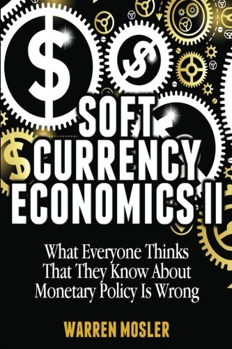 Soft Currency Economics II: The Origin of Modern Monetary Theory: Volume 1 (MMT - Modern Monetary Theory)