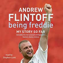 Being Freddie: My Story So Far Audiobook by Andrew Flintoff Narrated by Stephen Lord