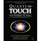 Quantum Touch: The Power to Healby Richard Gordon