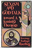 Sexism and God-Talk: Toward a Feminist Theology (0807011053) by Rosemary Radford Ruether
