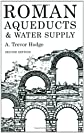 Roman Aqueducts and Water Supply (Duckworth Archaeology) (Duckworth Archaeology)
