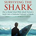 Surviving the Shark: How a Brutal Great White Attack Turned a Surfer into a Dedicated Defender of Sharks (       UNABRIDGED) by Jonatha Kathrein, Margaret Kathrein Narrated by Adam Verner