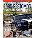 img - for [ How to Build Ford Restomod Street Machines[ HOW TO BUILD FORD RESTOMOD STREET MACHINES ] By Huntimer, Tony E. ( Author )Oct-09-2005 Paperback book / textbook / text book