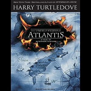 The United States of Atlantis: A Novel of Alternate History | [Harry Turtledove]