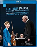 ベートーヴェン : ヴァイオリン協奏曲 | 交響曲 第6番 「田園」 (Beethoven : Violin Concerto & Symphony No.6 ''Pastoral'' / Haitink | Faust | Berliner Philharmoniker) [Blu-ray] [輸入盤] [日本語帯・解説付]