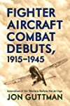 Fighter Aircraft Combat Debuts, 1915�...