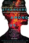 Strangers Among Us: Tales of the Unde...