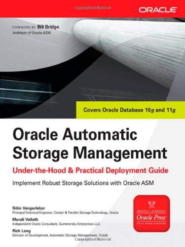 Oracle Automatic Storage Management: Under-the-Hood & Practical Deployment Guide (Osborne ORACLE Press Series)