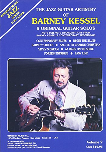 The Jazz Guitar Artistry of Barney Kessel, Vol. 2 (Windsor Music jazz series for guitar)