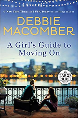 A Girl's Guide to Moving On: A Novel (Random House Large Print) written by Debbie Macomber
