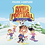The Elf Express: Frankie's Magic Football, Book 17 | Frank Lampard