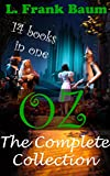 Image of Oz: The Complete Collection (includes All of the 14 books in The oz Series) (The Wonderful Wizard of Oz)