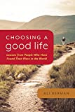 img - for Choosing a Good Life: Lessons from People Who Have Found Their Place in the World book / textbook / text book