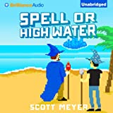 Spell or High Water: Magic 2.0 (Unabridged)